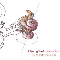 The Glad Version | Smile Pretty Make Nice