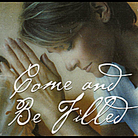 Glam's Song | Come and Be Filled