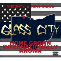 Glass City | Home Grown Internationally Known