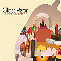 Glass Pear | Sweet America - EP