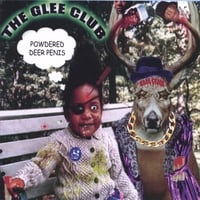 The Glee Club | Powdered Deer Penis