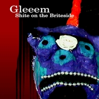 Gleeem | Shite On the Briteside
