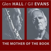 Glen Hall & Gil Evans | The Mother of the Book
