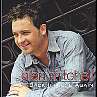 Glen Mitchell | Back in Love Again