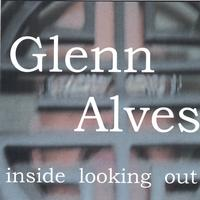 Glenn Alves | inside looking out