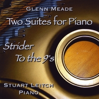 Glenn Meade & Stuart Leitch | Two Suites for Piano: Strider / To the 9's