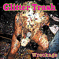 Glitter Trash | Wreckage