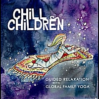 Global Family Yoga | Chill Children (Guided Relaxation)
