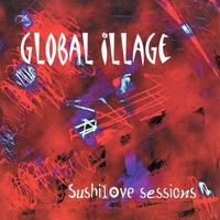 Global Illage | Sushilove Sessions