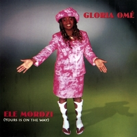 Gloria Ome' | Ele Mordzi (yours is on the way)