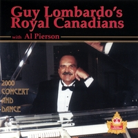 Guy Lombardo's Royal Canadians with Al Pierson | 2000 Concert and Dance