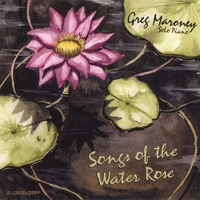 Greg Maroney | Songs of the Water Rose