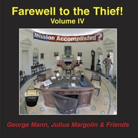 George Mann, Julius Margolin & Friends | Farewell to the Thief!
