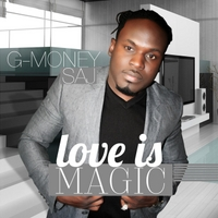 G-Money Saj | Love Is Magic