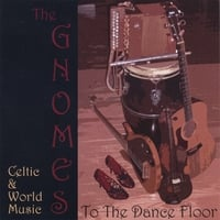 The Gnomes | To the Dance Floor