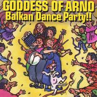 Goddess of Arno | Balkan Dance Party!!
