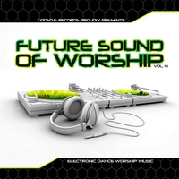 Various Artists | Godsdjs Records: The Future Sound of Worship, Vol. 4