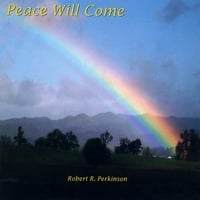 Robert R. Perkinson | Peace Will Come