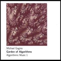 Michael Gogins | Garden of Algorithms