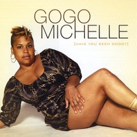 GoGo Michelle | Have You Seen GoGo