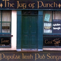 Golden Bough | Jug of Punch; Popular Irish Pub Songs