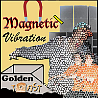 Golden Toast | Magnetic Vibration EP