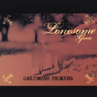 Goldmine Pickers | Lonesome Gone
