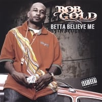 Rob Gold | Betta Believe Me