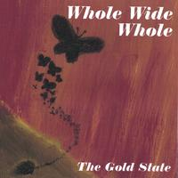 The Gold State | Whole Wide Whole