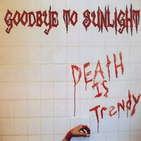 Goodbye To Sunlight | Death is Trendy