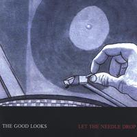 The Good Looks | Let the Needle Drop