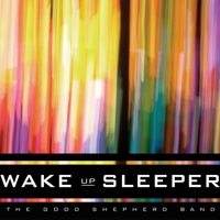 Good Shepherd Band | Wake Up Sleeper
