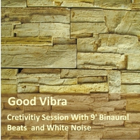 Goodvibra | Cretivitiy Induction With 9' Binaural Beats and White Noise