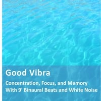 Goodvibra | Concentration, Focus and Memory With 9' Binaural Beats and White Noise