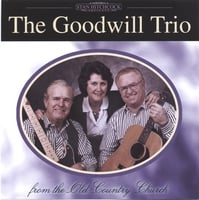 The Goodwill Trio | The Goodwill Trio-From The Old Country Church