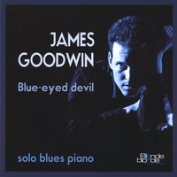 James Goodwin | Blue-eyed Devil: Solo Blues Piano