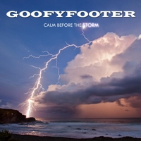 Goofyfooter | Calm Before the Storm - EP