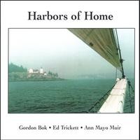 Gordon Bok, Ed Trickett, Ann Mayo Muir | Harbors of Home