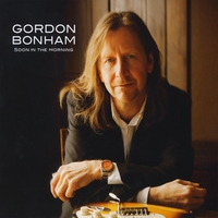 Gordon Bonham | Soon in the Morning