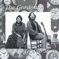 The Gordons | Time Will Tell Our Story