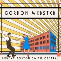 Gordon Webster | Live At Boston Swing Central