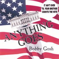 Bobby Gosh | Anything Goes