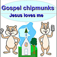 Gospel Chipmunks | Jesus Loves Me (Chipmunks)