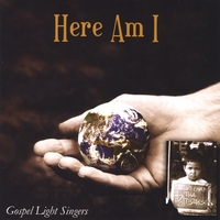 Gospel Light Singers | Here Am I