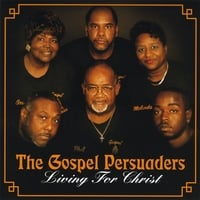 The Gospel Persuaders | Living for Christ