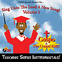 Gospo and the Gospel Kids! | Sing Unto the Lord A New Song, Vol. 1. Teaching Series Instrumentals