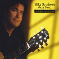 Mike Goudreau Jazz Band | Look For The Sunshine