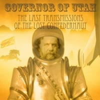 Governor of Utah | The Last Transmissions of the Lost Confedernaut