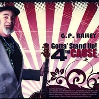 G.P.Bailey | Gotta' Stand Up !  (4 The Cause)