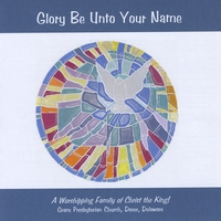 Grace Presbyterian Church | Glory Be Unto Your Name